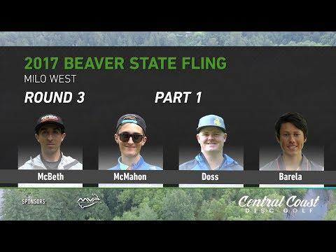 2017 Beaver State Fling Round 3 Part 1 (McBeth, McMahon, Doss, Barela)