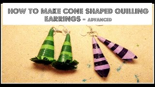HOW TO MAKE CONE SHAPED QUILLING EARRINGS - ADVANCED
