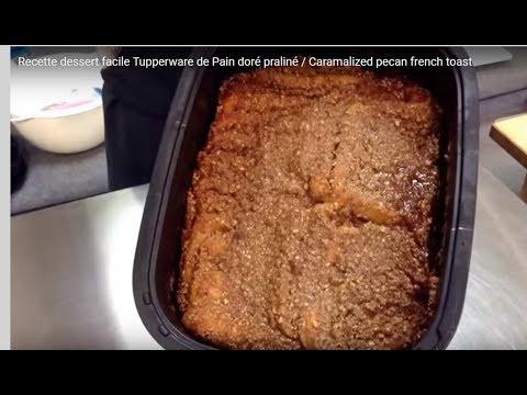 recette-dessert-facile-tupperware-de-pain-doré-praliné-/-caramalized-pecan-french-toast