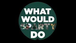 What Would Sparty Do | Michigan State University