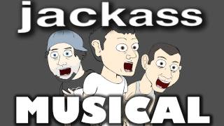 ♪ JACKASS THE MUSICAL - Animation Parody