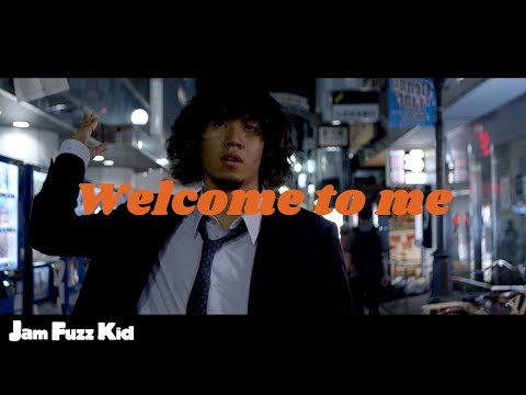 Jam Fuzz Kid - Welcome to me (Official Video)