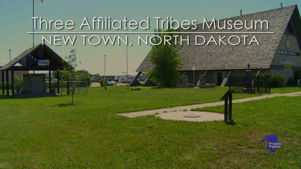 Three Affiliated Tribes Museum New Town Nd Youtube