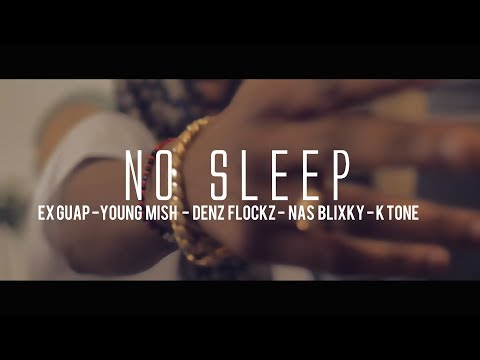 Ex Guap, Young Mish, Denz Flockz, Nas Blixky & Ktone - No sleep (Dir. By Kapomob Films)