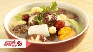 Đậu hũ hấp rau nấm: Món chay mới lạ | VTC