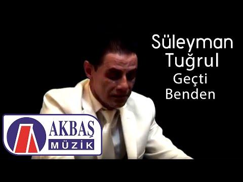 Süleyman Tuğrul & Geçti Benden