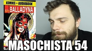 "Masochista 54 - ""Balladyna"""