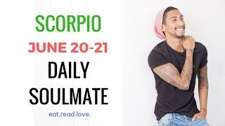 """SCORPIO SOULMATE """"IT IS DESTINED, MOST POSITIVE READ I HAD"""" JUNE 20-21 DAILY LOVE TAROT READING"""