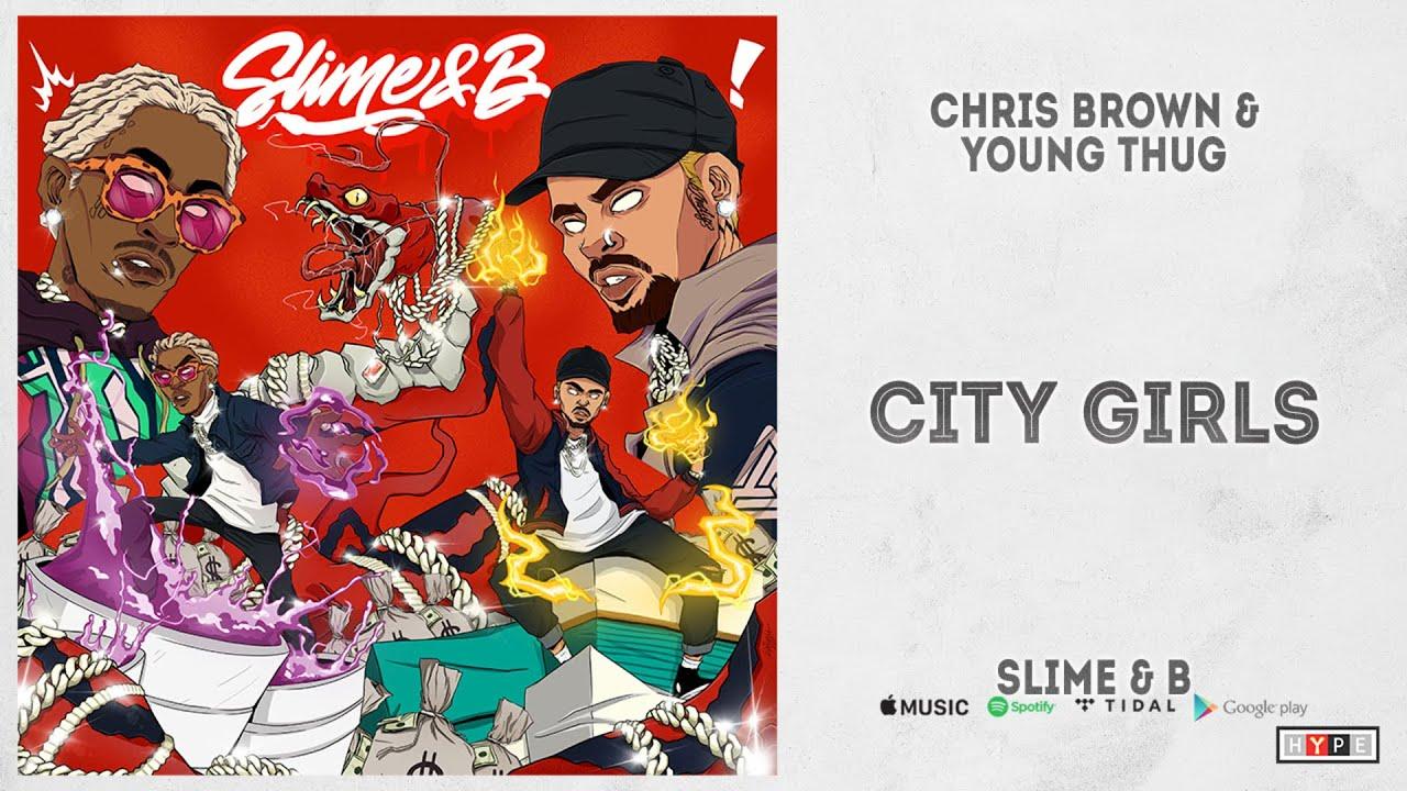 """Download Chris Brown & Young Thug - """"City Girls"""" (Slime & B)"""