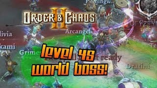 Order and Chaos 2: Redemption - World Boss - Epic level 45 Legend Weapon drop!