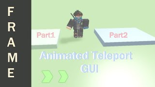 How To Make An Animated Teleportation GUI | Roblox