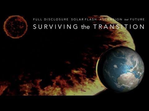 Surviving the Transition - Full Disclosure, Solar Flash, our Future and Ascension