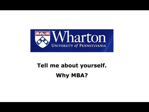 "How to answer, ""Tell me about yourself"" and ""Why MBA?"""
