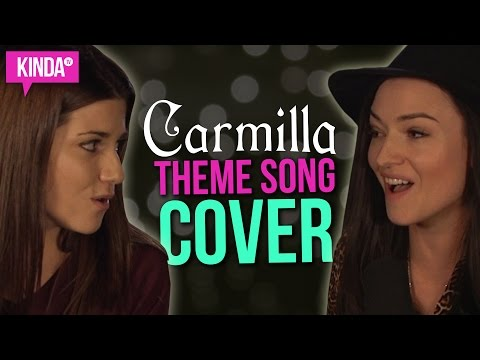Carmilla  Love Will Have Its Sacrifices Cover ft. Natasha Negovanlis & Elise Bauman  KindaTV