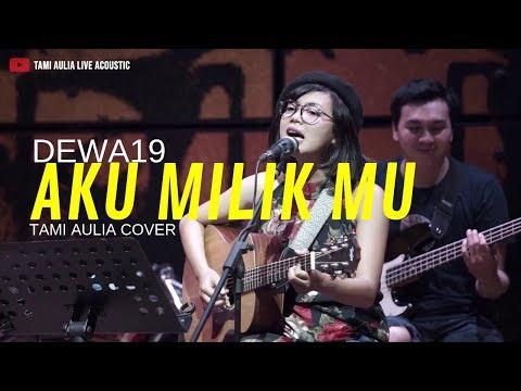 Aku Milikmu - Dewa19 ( Tami Aulia Cover )