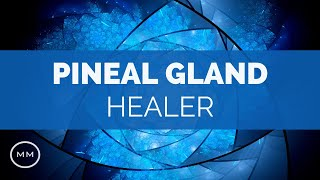 Pineal Gland Healer - Decalcify, Heal, and Activate the Pineal Glan...