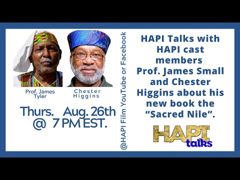 HAPI Talks - Prof. James Small & Chester Higgins About His New Book Sacred Nile | 26 Aug 2021