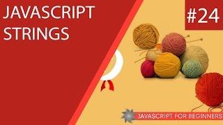 JavaScript Tutorial For Beginners #24 - Strings
