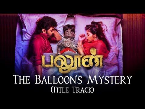 The Balloon's Mystery (Title Track) - Balloon | Song Video | Yuvan Shankar Raja | Jai | Sinish