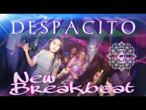 DESPACITO NEW BREAKBEAT 2017