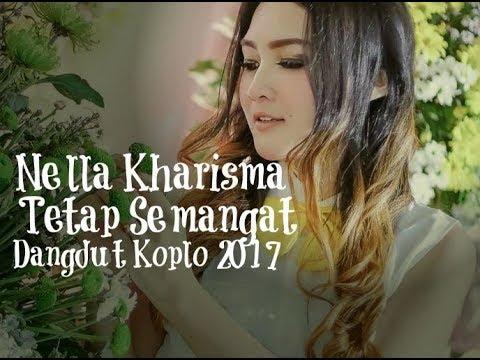Nella Kharisma - Tetap Semangat [Dangdut Koplo 2017]