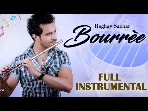Bouree [Full HD Music Video] - Raghav Sachar