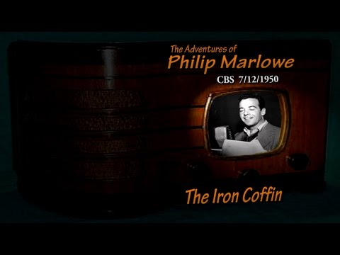 "Philip Marlowe ""The Iron Coffin"" CBS 7/12/50 Old Time Radio Noir Crime Drama"