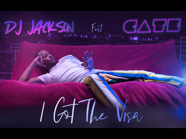 Dj Jackson feat Gate - I Got The Visa