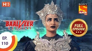 Baalveer Returns - Ep 110 - Full Episode - 10th February 2020