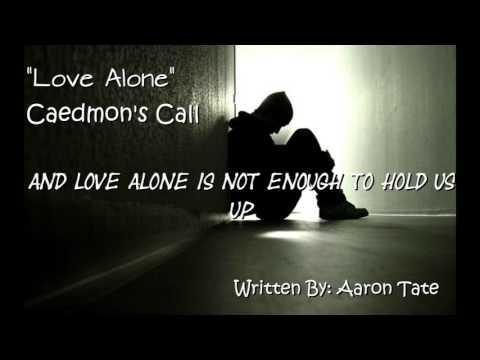 Caedmon's Call- Love Alone (Lyric Video)