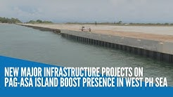 New major infrastructure projects on Pag-asa Island boost presence in West Philippine Sea