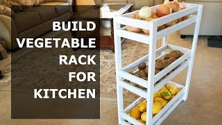 Build a Vegetable Rack for Kitchen