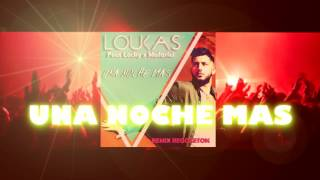 UNA NOCHE MAS - Loukas ft Locky x Mafariel [Version Reggaeton]