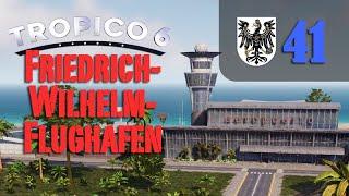 Let's Play Tropico 6 #41: Der Flughafen (Preußico / deutsch / Sandbox)