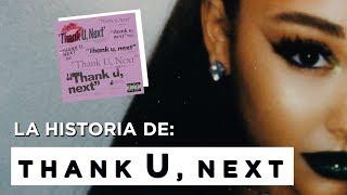 Explicando la canción: THANK U, NEXT - ARIANA GRANDE Video