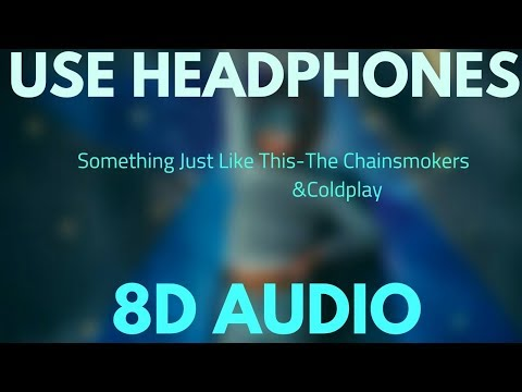 Something Just Like This (8d Audio)_The Chainsmokers & Coldplay || SONGS AND 8D||