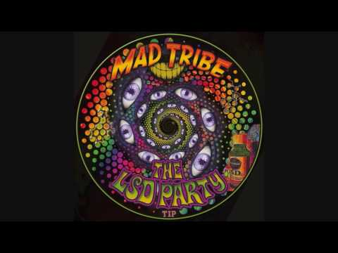Mad Tribe - LSD Party (Meltdown)