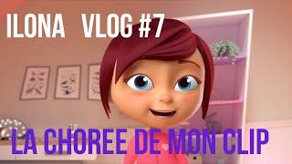 VLOG #7 ILONA - LA CHORÉE DE MON CLIP