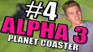 Planet Coaster Gameplay [Alpha 3] Part 4 - Planet Coaster [Roller Coaster Park Gameplay]