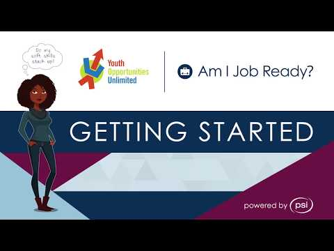 Am I Job Ready - Youth Opportunities Unlimited - Getting Started Tutorial