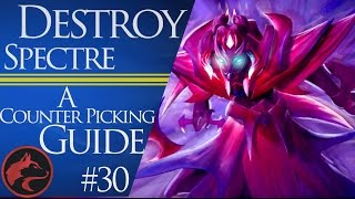 Dota 2 Counter Picking Guides #30 - Spectre