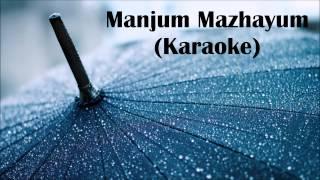 Manjum Mazhayum | Karaoke