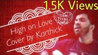 High On Love | Cover ft Karthick Raja | Sid Sriram & Yuvan