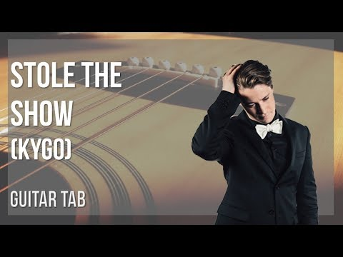EASY Guitar Tab: How to play Stole the Show by Kygo