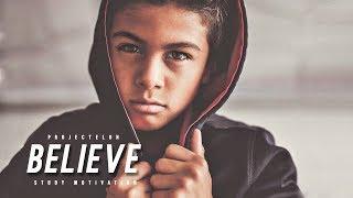 BELIEVE! - Study Motivation
