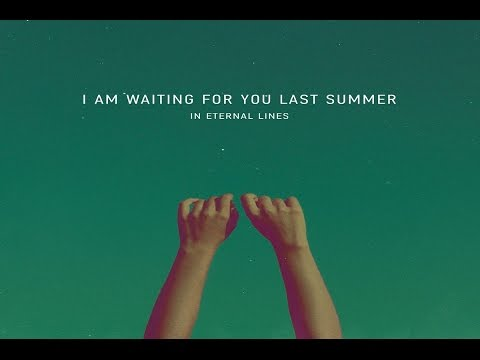 I Am Waiting For You Last Summer - In Eternal Lines [Full Album]