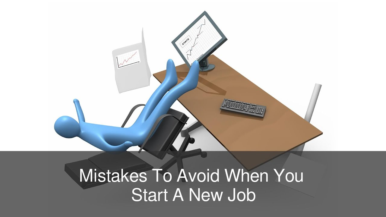 mistakes to avoid when you start a new job by findmydreamjob co uk mistakes to avoid when you start a new job by findmydreamjob co uk