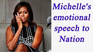 Michelle Obama gets emotional during her last Speech to Nation | Oneindia News