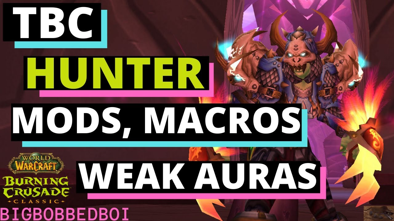 A Hunter's Guide to Macros, Mods, WeakAuras and UI | WoW TBC Classic Tutorial