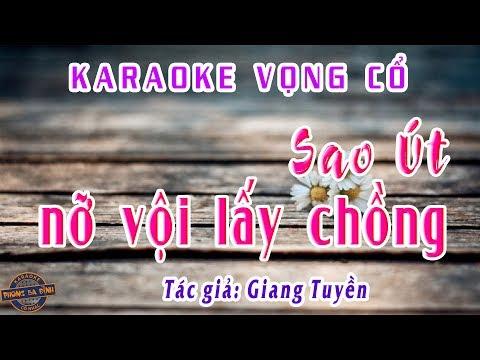 Karaoke vọng cổ | Sao Út nỡ vội lấy chồng | song ca hay